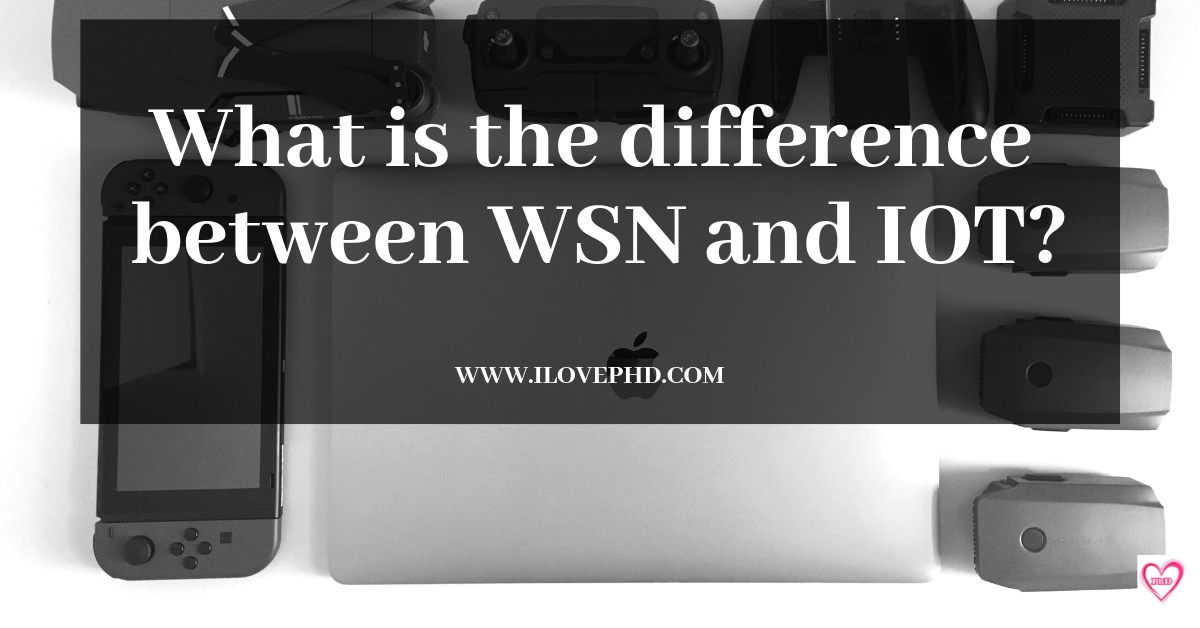 What is the difference between WSN and IOT?