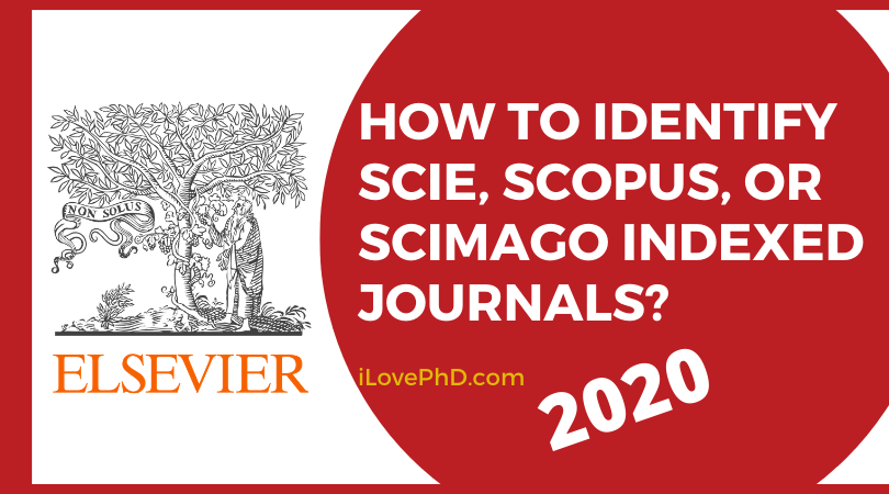How To Identify Scie And Scopus Indexed Journals 2020 Ilovephd